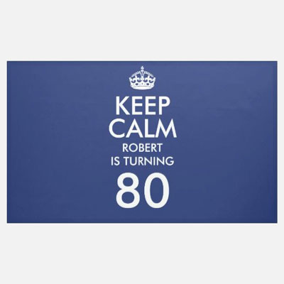 custom Keep Calm 80th birthday banner