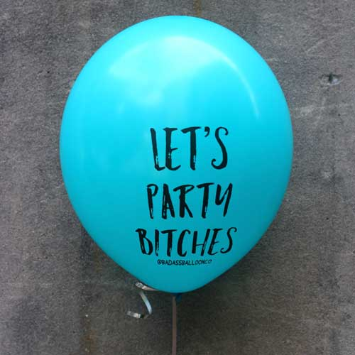 lets party bitches funny balloons