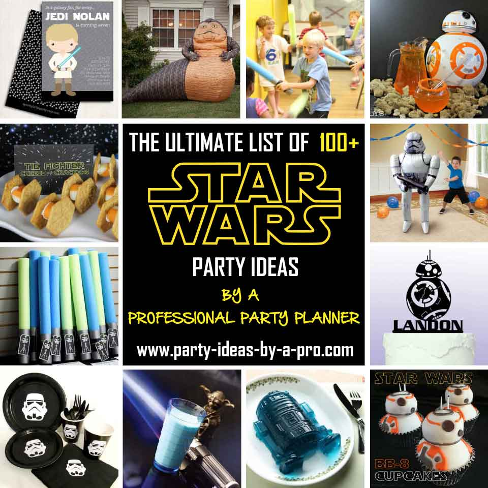 Ultimate List 100 Star Wars Birthday Party Ideasby a Professional
